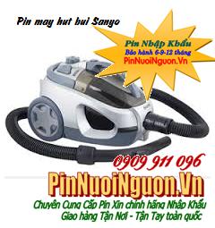 Pin máy hút bụi Sanyo, Pin sạc NiMh-NiCd máy hút bụi Sanyo các loại | đang còn hàng