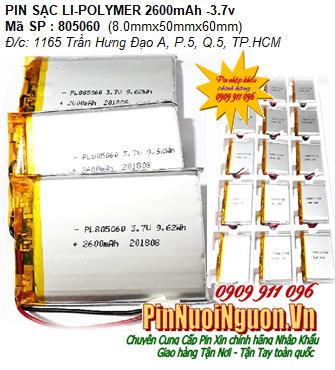 Pin Camera hành trình-Pin sạc 3.7v Li-polymer LP-805060 (8.0mmx50mmx60mm) 2600mAh chính hãng có mạch sẳn| Hàng có sẳn