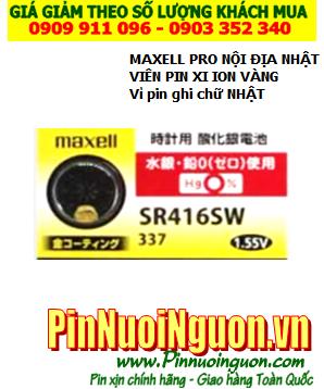 Pin SR416SW; Pin Maxell Pro xi mạ vàng Gold kim loại Maxell SR416SW Nội địa Made in Japan, vỉ pin ghi chữ Nhật| CÒN HÀNG