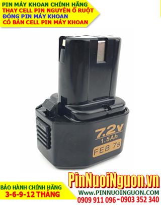 Pin máy khoan FEB 7.2V-1.4AH (NiMh 7.2v-1400mAh)-Thay PIN máy khoan FEB 7.2V-1.4AH (Bảo hành 6 tháng)