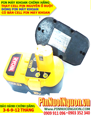 Pin máy khoan RYOBI 18V-2.0AH (NiMh 18v-2000mAh)-Thay CELLS pin máy khoan RYOBI 18V-2.0AH (Bảo hành 6 tháng)