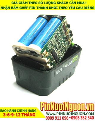 Pin sạc 18v-2200mAh Lithium; Pin sạc khối Lithium Li-ion 18v-18650-2200mAh chính hãng| CÒN HÀNG